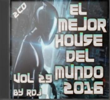 El Mejor House del Mundo Vol 29 2016 (By RDj)(2cd)(2016)