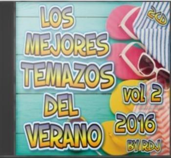 Los Mejores Temazos del Verano Vol 2 2016 (By RDj)(2cd)(2016)
