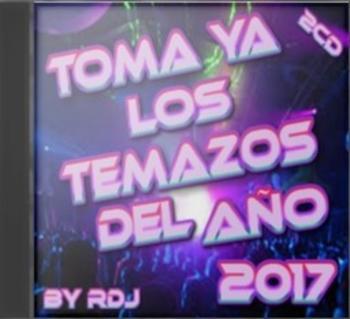 VA – Toma Ya Los Temazos del Año 2017 [By RDj] [2cd] [UB]